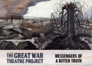 The Great War Theatre Project: Messengers of a Bitter Truth